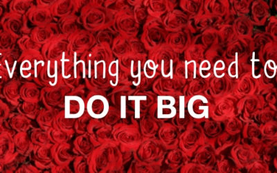 Everything You Need to DO IT BIG Valentine's Day
