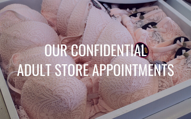 Our Confidential Adult Store Appointments